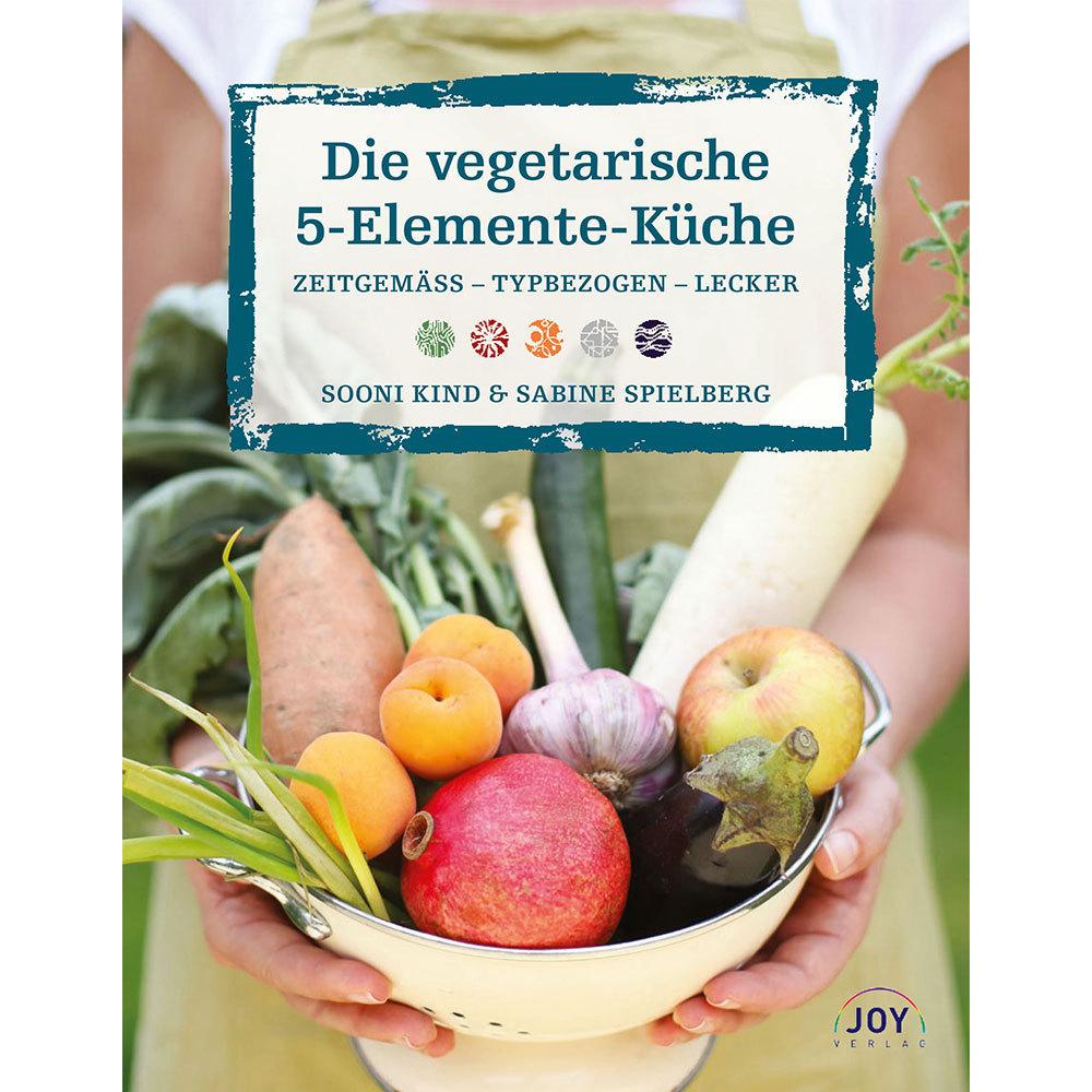 Die veg 5 elemente kuche joy verlag gmbh for Fünf elemente küche